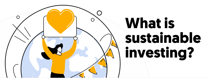 What is sustainable investing?