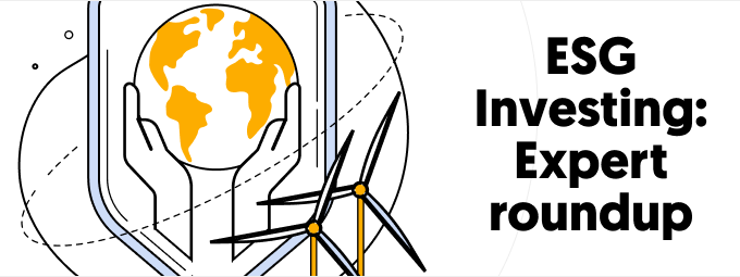 ESG Investing - Expert Roundup