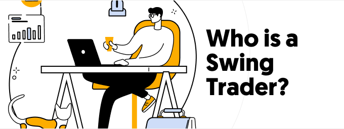 Who is a swing trader?